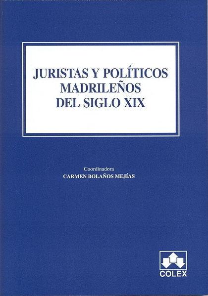 JURISTAS Y POLÍTICOS MADRILEÑOS DEL SIGLO XIX