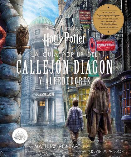 HARRY POTTER: LA GUÍA POP-UP DEL CALLEJO DIAGON Y ALREDEDORES.