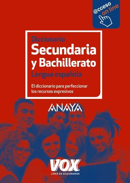 DICCIONARIO DE SECUNDARIA Y BACHILLERATO.