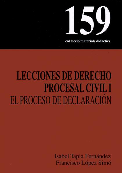 LECCIONES DE DERECHO PROCESAL CIVIL I : EL PROCESO DE DECLARACIÓN