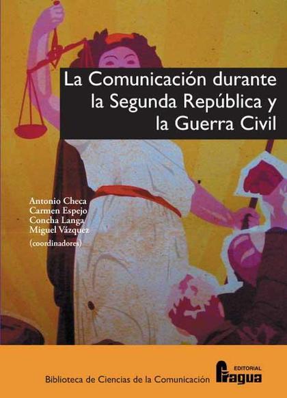 La comunicacion durante la Segunda República y la Guerra Civil