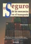 EL SEGURO DE LAS MERCANCÍAS EN EL TRANSPORTE.