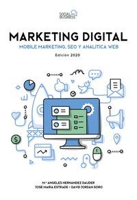MARKETING DIGITAL. MOBILE MARKETING, SEO Y ANALÍTICA WEB. EDICIÓN 2020.
