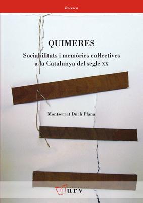 QUIMERES : SOCIABILITATS I MEMÒRIES COL·LECTIVES A LA CATALUNYA DEL SEGLE XX