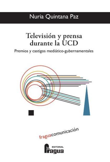 Television y prensa durante la UCD