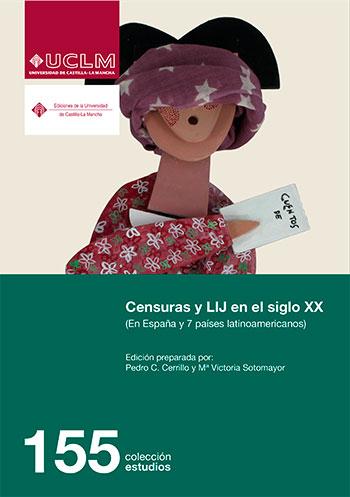 CENSURAS Y LIJ EN EL SIGLO XX. EN ESPAÑA Y 7 PAISES LATINOAMERICANOS