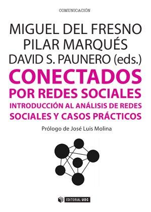 CONECTADOS POR REDES SOCIALES : INTRODUCCIÓN AL ANÁLISIS DE REDES SOCIALES Y CASOS PRÁCTICOS