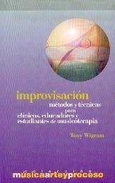 IMPROVISACIÓN: MÉTODOS, TÉCNICAS PARA CLÍNICOS, EDUCADORES Y ESTUDIANTES DE MUSICOTERAPIA