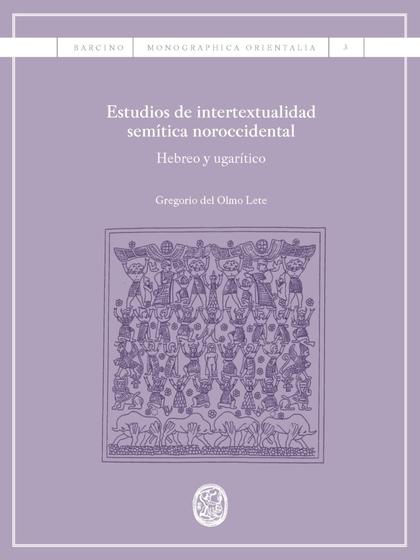 ESTUDIOS DE INTERTEXTUALIDAD SEMÍTICA NOROCCIDENTAL                             HEBREO Y UGARÍT