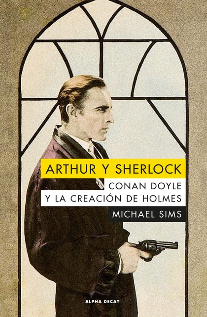 ARTHUR Y SHERLOCK. CONAN DOYLE Y LA CREACIÓN DE HOLMES (AVANCE)