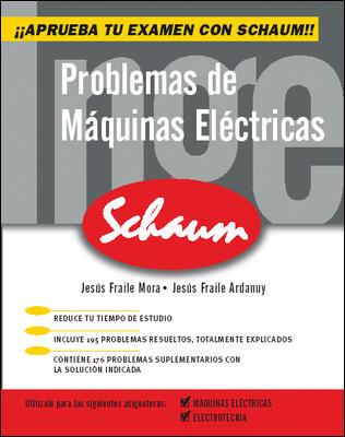 PROBLEMAS DE MÁQUINAS ELÉCTRICAS: APRUEBA TU EXAMEN CON SCHAUM