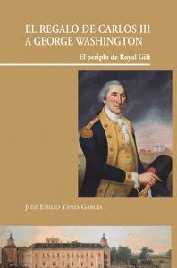 REGALO DE CARLOS III A GEORGE WASHINGTON, EL.