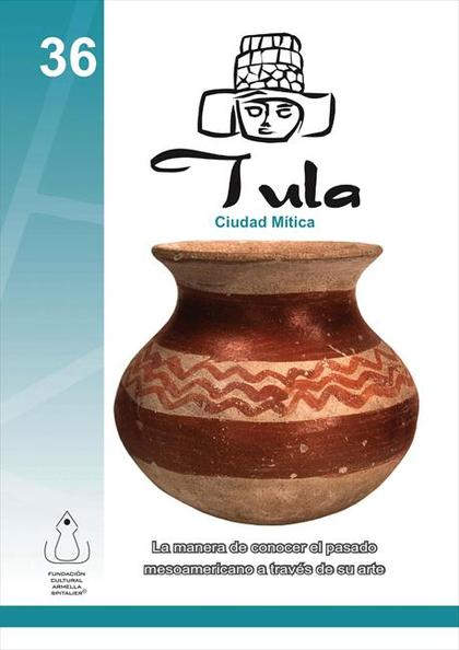Tula- Ciudad Mítica