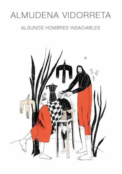 ALMUDENA VIDORRETA. ALGUNOS HOMBRES INSACIABLES