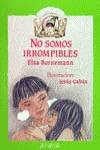 NO SOMOS IRROMPIBLES 48 DUENDE VERDE