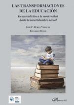 LAS TRANSFORMACIONES DE LA EDUCACIÓN                                            DE LA TRADICIÓN
