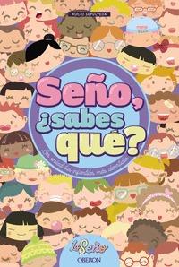 SEÑO, ¿SABES QUÉ?.