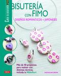 BISUTERÍA CON FIMO : DISEÑOS ROMÁNTICOS Y JAPONESES