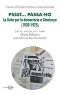PSSST... PASSAHO : LA LLUITA PER LA DEMOCRÀCIA A CATALUNYA, 1939-1975