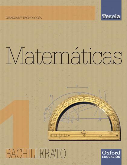 PROYECTO TESELA, MATEMÁTICAS, CIENCIAS Y TECNOLOGÍA, 1 BACHILLERATO