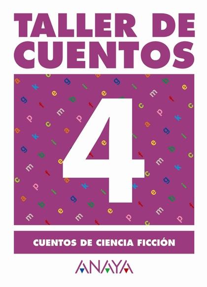 TALLER DE CUENTOS, CUENTOS DE CIENCIA FICCIÓN, EDUCACIÓN PRIMARIA, 3 CICLO
