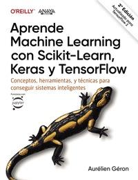 APRENDE MACHINE LEARNING CON SCIKIT-LEARN, KERAS Y TENSORFLOW.
