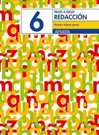 PASO A PASO, REDACCIÓN 6, NUESTRA CABEZA PIENSA, 5 EDUCACIÓN PRIMARIA. CUADERNO