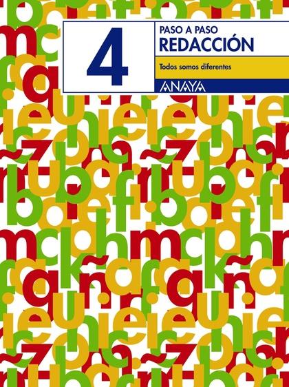 PASO A PASO, REDACCIÓN 4, TODOS SOMOS DIFERENTES, 3 EDUCACIÓN PRIMARIA. CUADERNO