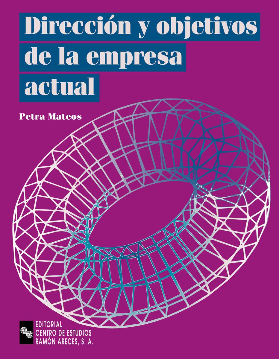 DIRECCION OBJETIVOS DE LA EMPRESA ACTUAL