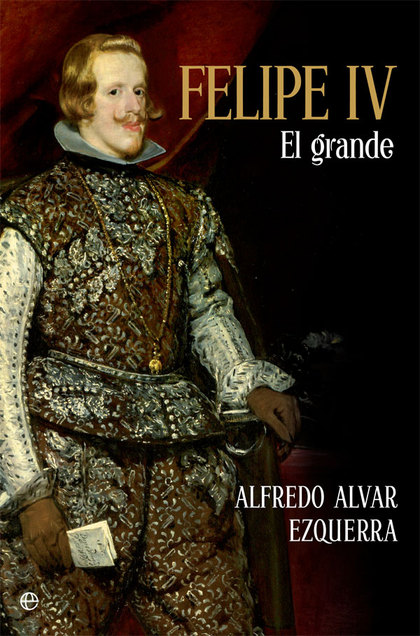 FELIPE IV                                                                       EL GRANDE
