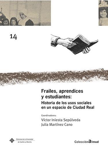 FRAILES, APRENDICES Y ESTUDIANTES: HISTORIA DE LOS USOS SOCIALES EN UN ESPACIO D