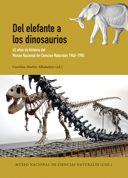 DEL ELEFANTE A LOS DINOSAURIOS. 45 AÑOS DE HISTORIA DEL MUSEO NACIONAL DE CIENCIAS NATURALES, 1