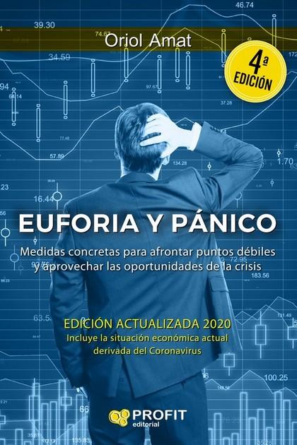 EUFORIA Y PANICO. ENTENDIENDO LAS CRISIS, SUS AMENAZAS Y SUS OPORTUNIDADES