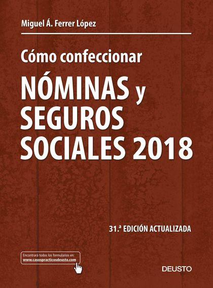 CÓMO CONFECCIONAR NÓMINAS Y SEGUROS SOCIALES 2018                               31ª EDICIÓN ACT