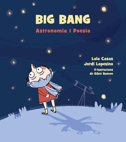 BIG BANG. ASTRONOMIA I POESIA..