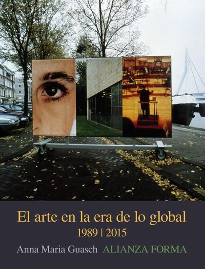 EL ARTE DE LA ERA GLOBAL 1989/2015