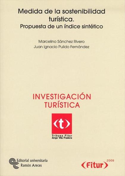 MEDIDA DE LA SOSTENIBILIDAD TURÍSTICA : PROPUESTA DE UN ÍNDICE SINTÉTICO