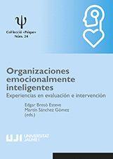 ORGANIZACIONES EMOCIONALMENTE INTELIGENTES. EXPERIENCIAS EN EVALUACIÓN E INTERVE