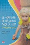 EL GRAN LIBRO DE LOS JUEGOS PARA LA CASA (Y FUERA DE ELLA)