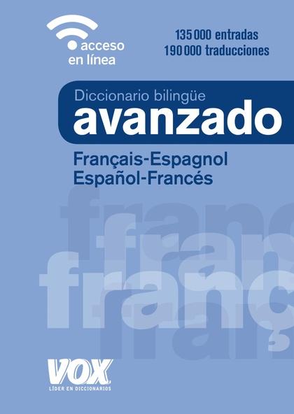 DICCIONARIO AVANZADO FRANÇAIS-ESPAGNOL / ESPAÑOL-FRANCÉS
