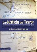 LA JUSTICIA DEL TERROR : LOS CONSEJOS DE GUERRA SUMARÍSIMOS DE URGENCIA DE 1937 EN CÁDIZ