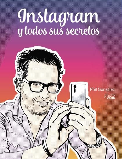 INSTAGRAM Y TODOS SUS SECRETOS.