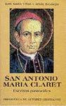 SAN ANTONIO MARÍA CLARET : ESCRITOS PASTORALES