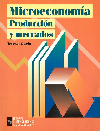 MICROECONOMÍA PRODUCCIÓN Y MERCADOS