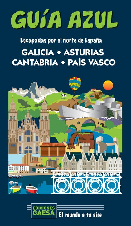 GALICIA, ASTURIAS, CANTABRIA Y PAÍS VASCO. ESCAPADA POR EL NORTE DE ESPAÑA