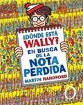 ¿DÓNDE ESTÁ WALLY? : EN BUSCA DE LA NOTA PERDIDA