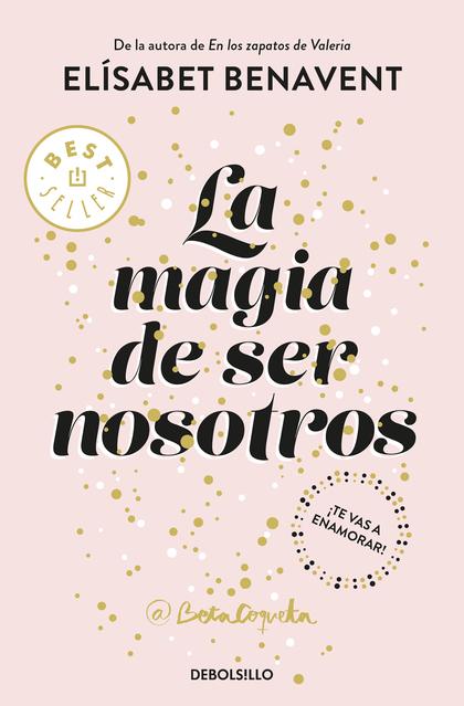 LA MAGIA DE SER NOSOTROS (BILOGÍA SOFÍA 2).