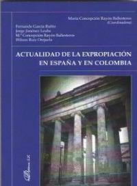 ACTUALIDAD DE LA EXPROPIACIÓN EN ESPAÑA Y EN COLOMBIA