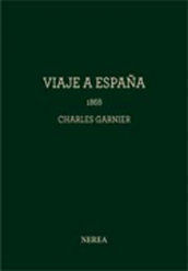 CHARLES GARNIER : VIAJE A ESPAÑA, 1868