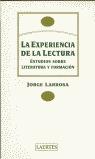 LA EXPERIENCIA DE LA LECTURA : ESTUDIOS SOBRE LITERATURA Y FORMACIÓN